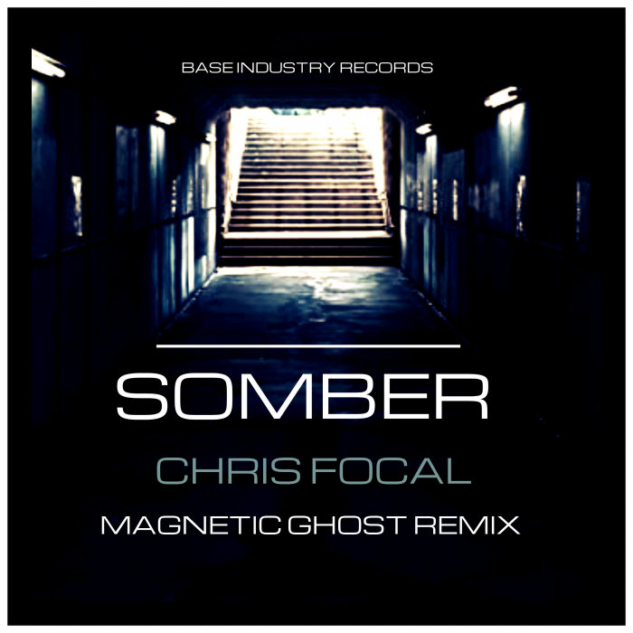 CHRIS FOCAL - Somber (Magnetic Ghost Remix)