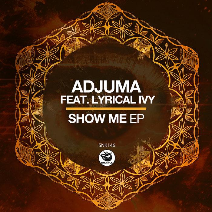 ADJUMA/LYRICAL IVY - Show Me EP