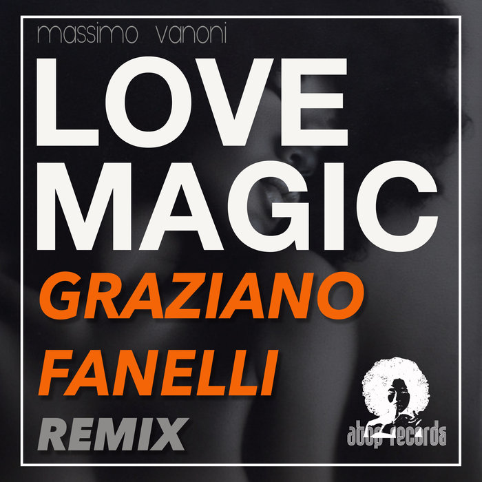 MASSIMO VANONI - Love Magic (Graziano Fanelli Remix)