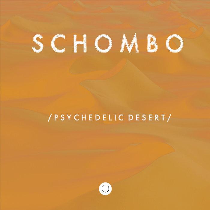 SCHOMBO - Psychedelic Desert