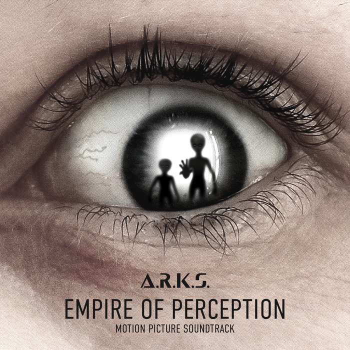 ARKS - Empire Of Perception (Motion Picture Soundtrack)