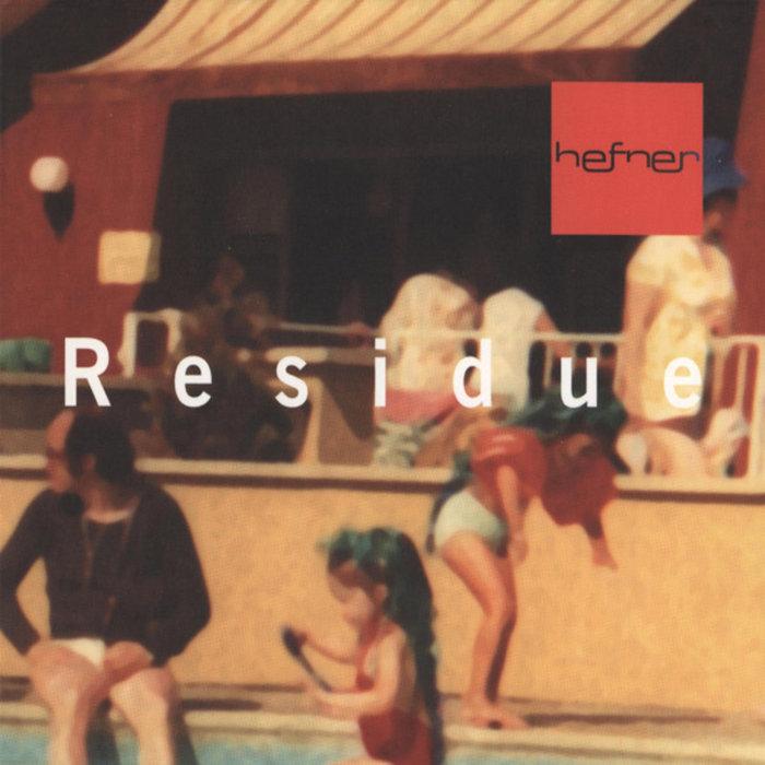 HEFNER - Residue