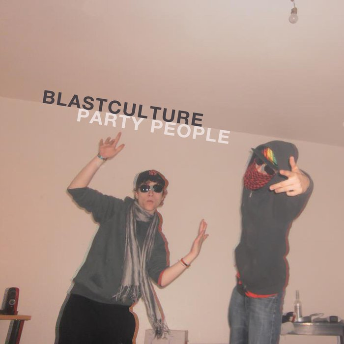 BLASTCULTURE - Party People