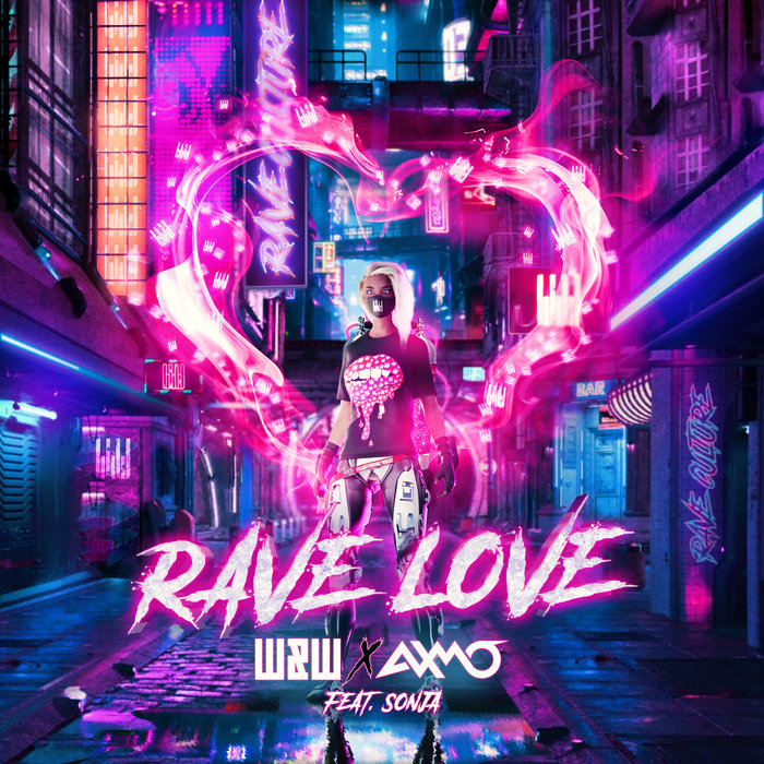 Rave Love by W&W/Axmo feat Sonja on MP3, WAV, FLAC, AIFF & ALAC at Juno  Download