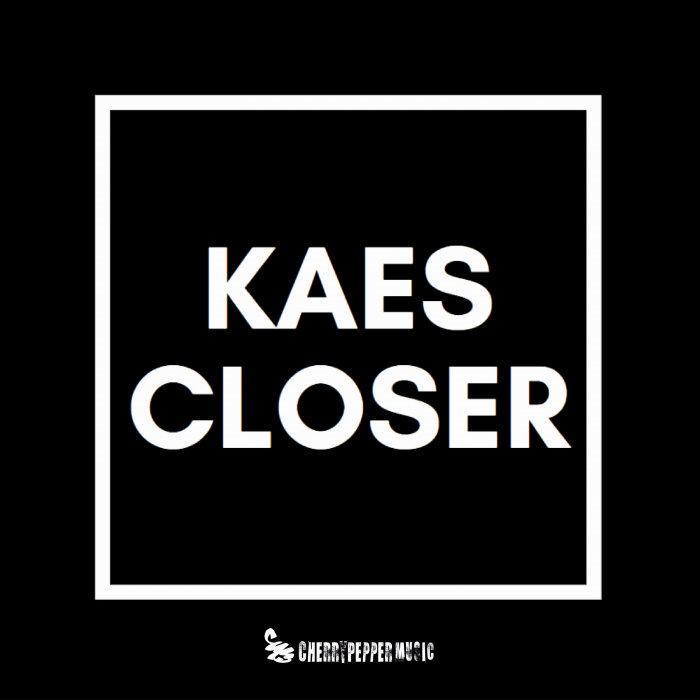 KAES - Closer