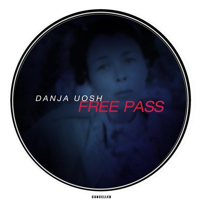 DANJA UOSH - Free Pass