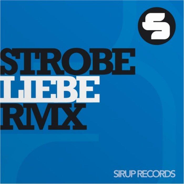 STROBE - Liebe (Remixes)