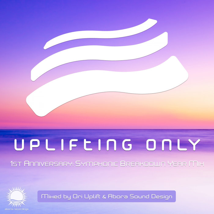 ORI UPLIFT/ABORA SOUND DESIGN/VARIOUS - Uplifting Only: First Symphonic Breakdown Year (Mixed By Ori Uplift & Abora Sound Design)