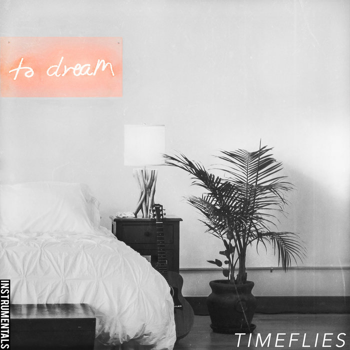 TIMEFLIES - To Dream