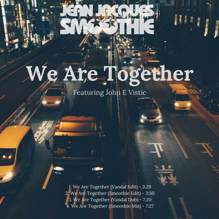 JEAN JACQUES SMOOTHIE feat JOHN E VISTIC - We Are Together