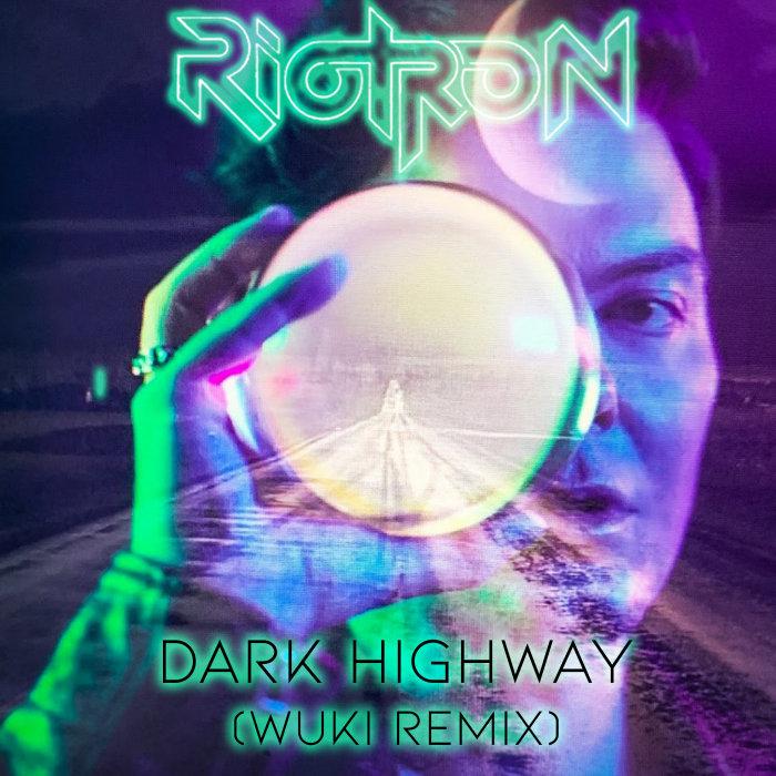Dark Highway (Wuki Remix) by Riotron on MP3, WAV, FLAC, AIFF & ALAC at Juno  Download