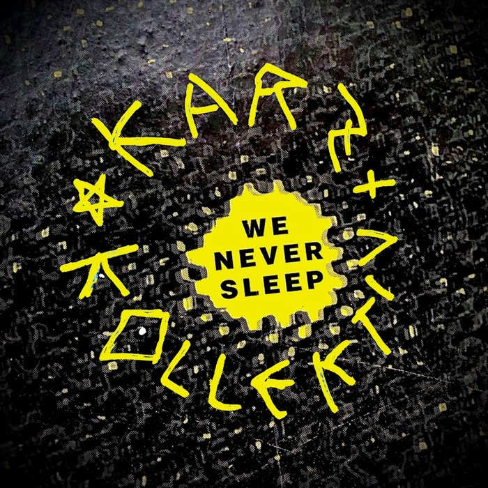 KARZ KOLLEKTIV - We Never Sleep