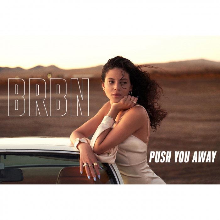 BRBN - Push You Away