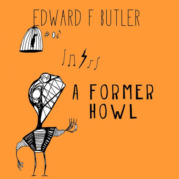 EDWARD F BUTLER - A Former Howl