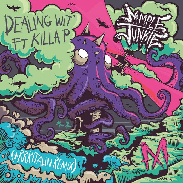 SAMPLE JUNKIE/KILLA P - Dealing Wit