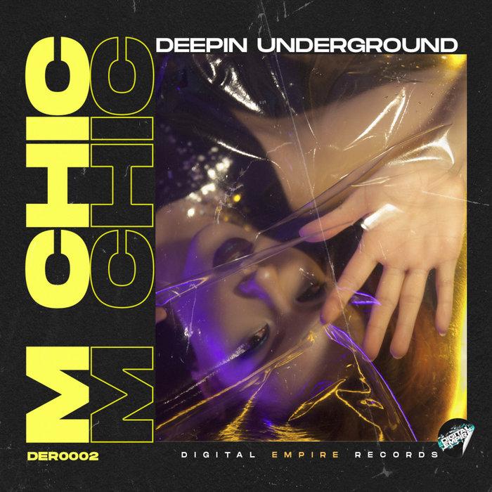 M CHIC - Deepin Underground
