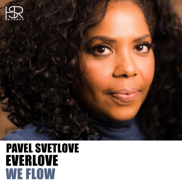 PAVEL SVETLOVE/EVERLOVE - We Flow