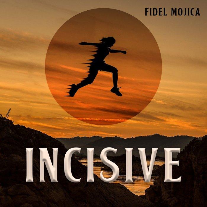 FIDEL MOJICA - Incisive