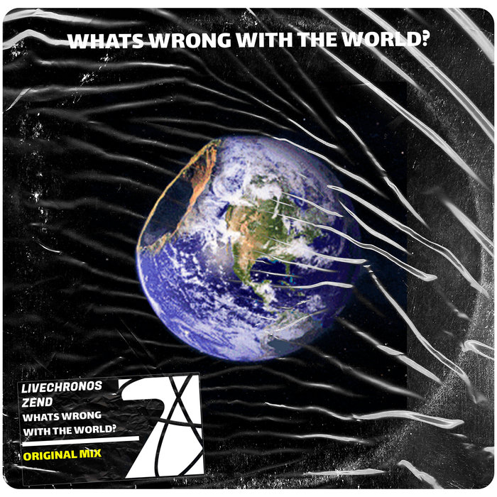 LIVECHRONOS/ZEND - Whats Wrong With The World