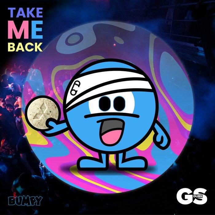 BUMPY - Take Me Back