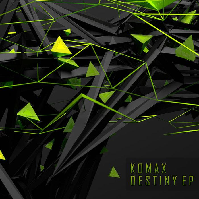 KOMAX - Destiny