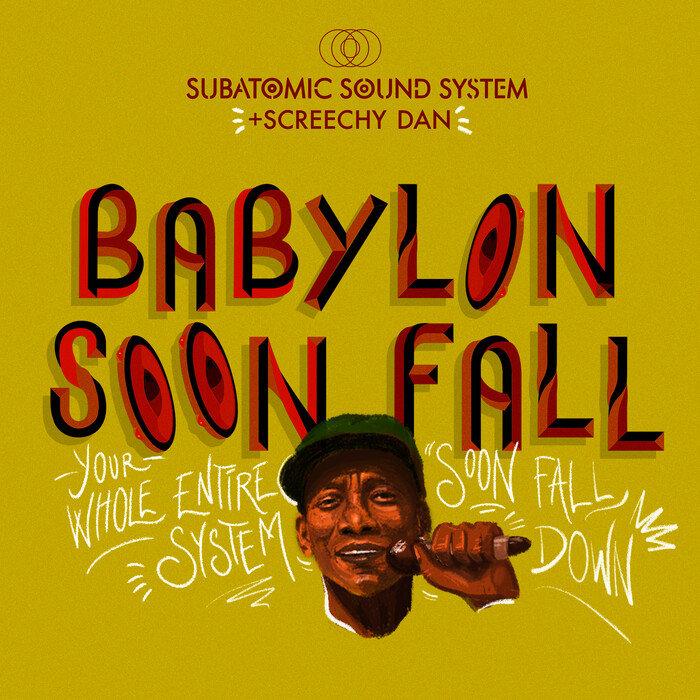 SUBATOMIC SOUND SYSTEM/SCREECHY DAN - Babylon Soon Fall