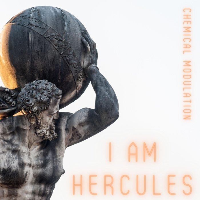 CHEMICAL MODULATION - I Am Hercules