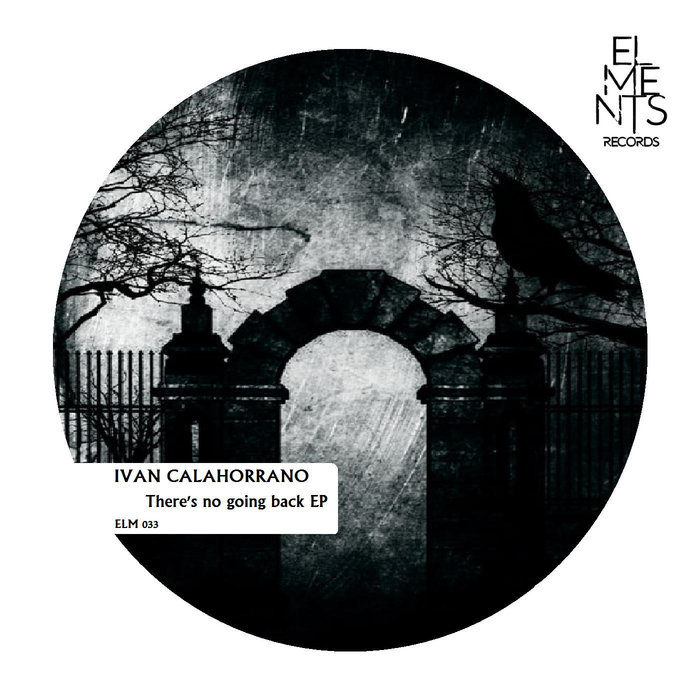 IVAN CALAHORRANO - There's No Going Back EP