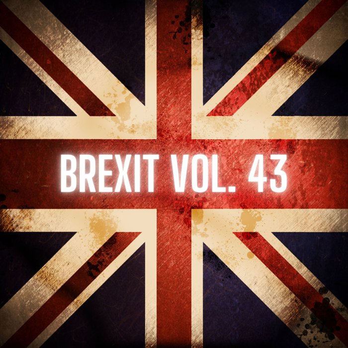 VARIOUS - Brexit Vol 43