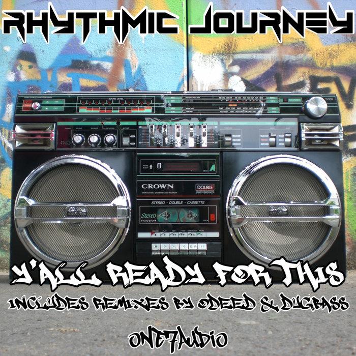 RHYTHMIC JOURNEY - Y'all Ready For This