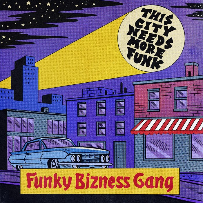 FUNKY BIZNESS GANG - This City Needs More Funk