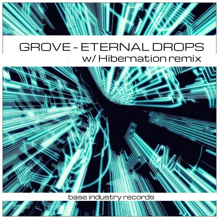GROVE - Eternal Drops