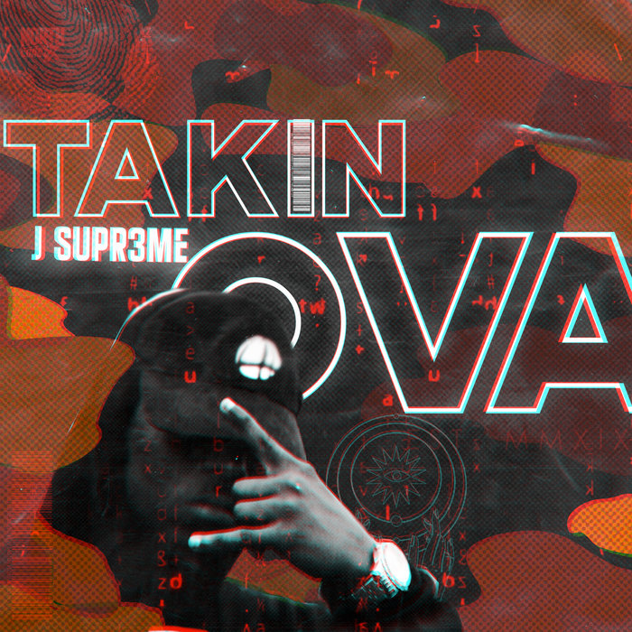 J SUPR3ME - Takin Ova'