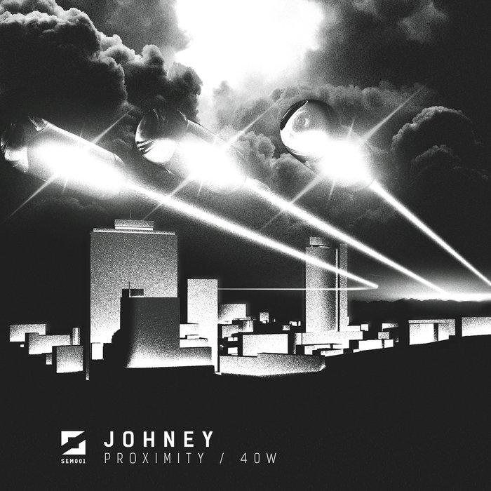 Download Johney - Proximity / 40W [SEM001] mp3