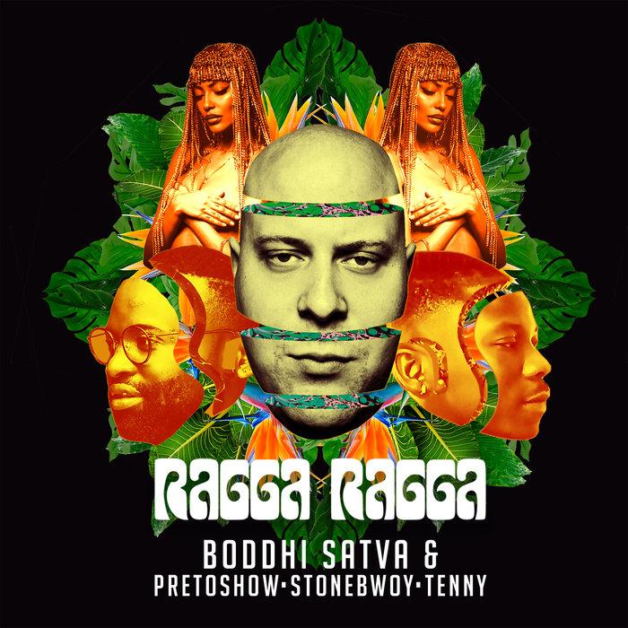 BODDHI SATVA/PRETOSHOW/STONEBWOY/TENNY - Ragga Ragga