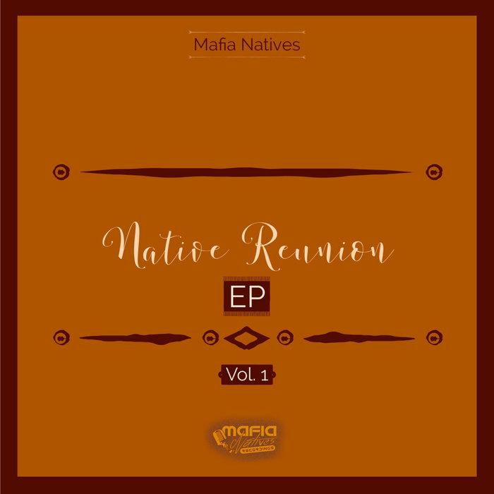 MAFIA NATIVES - Native Reunion EP