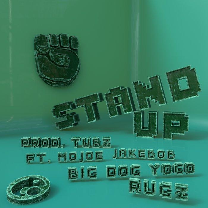 MOJOE & TUBZ - Stand Up