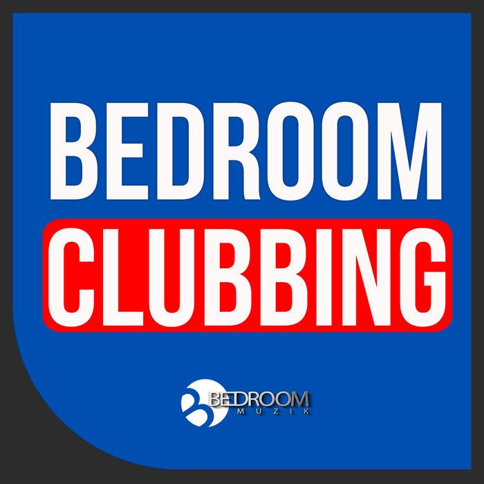 VARIOUS - Bedroom Clubbing