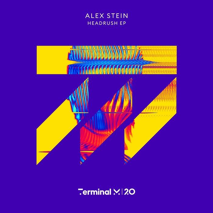 ALEX STEIN - Headrush EP