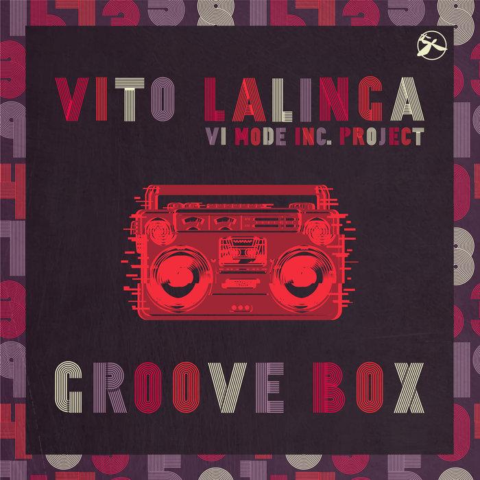 VITO LALINGA (VI MODE INC PROJECT) - Groove Box
