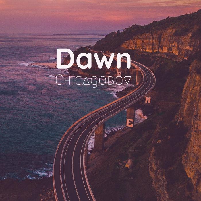 CHICAGOBOY - Dawn