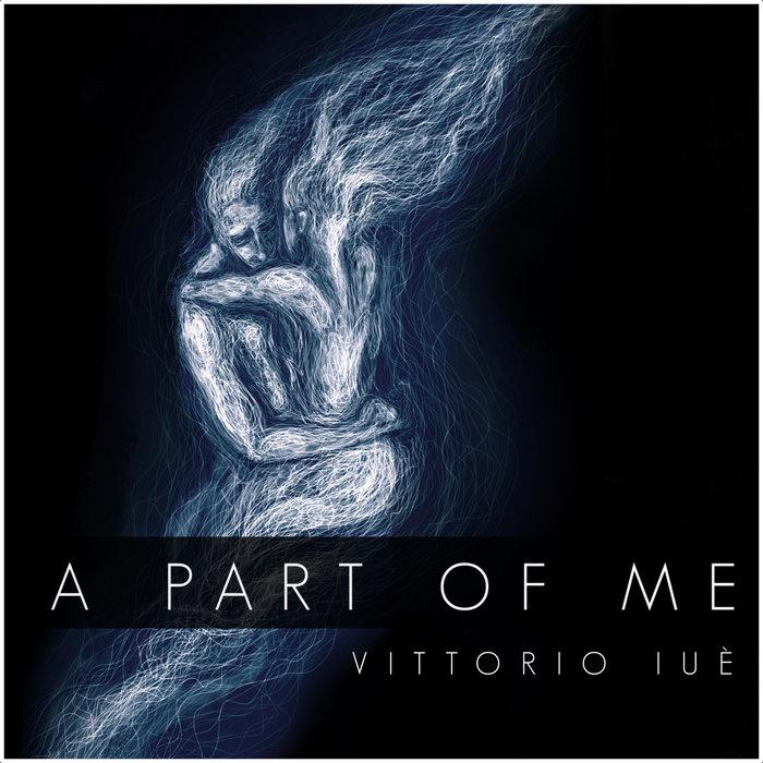 VITTORIO IU? - A Part Of Me (Trailer Cinematic Mix)