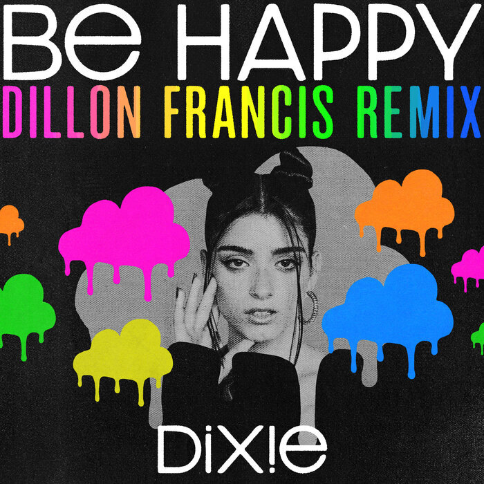 DIXIE D'AMELIO - Be Happy (Dillon Francis Remix)