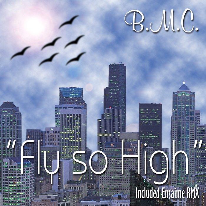 BMC - Fly So High
