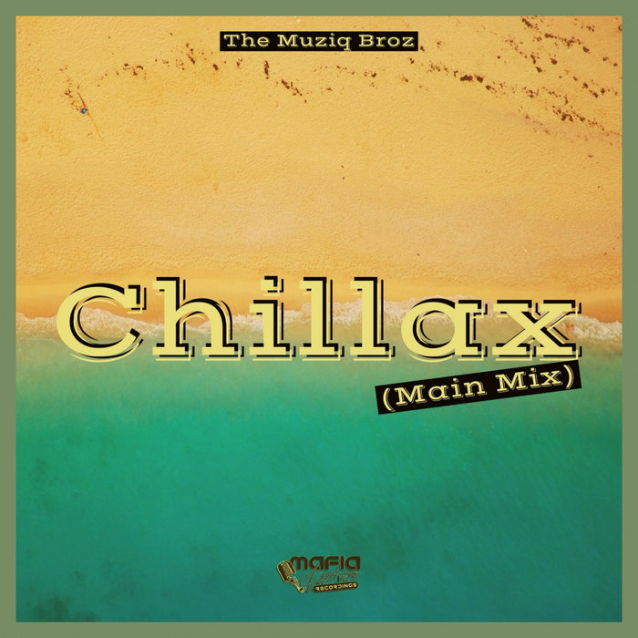THE MUZIQ BROZ - Chillax
