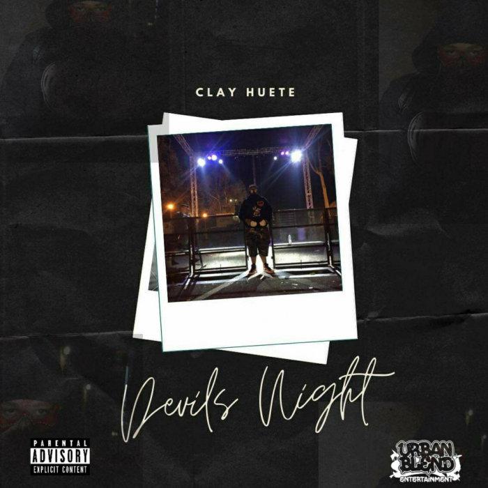 CLAY HUETE - Devil's Night (Explicit)