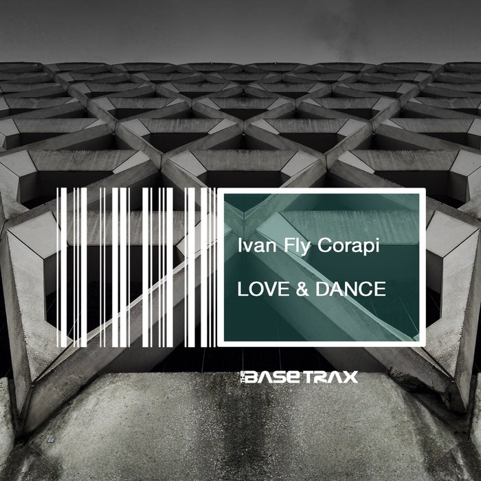 IVAN FLY CORAPI - Love & Dance