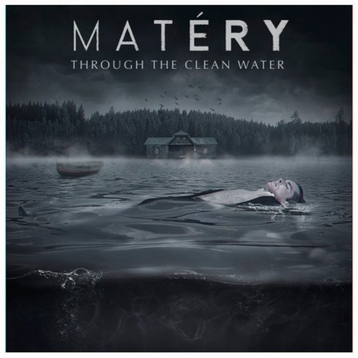 MAT?RY - Through The Clean Water