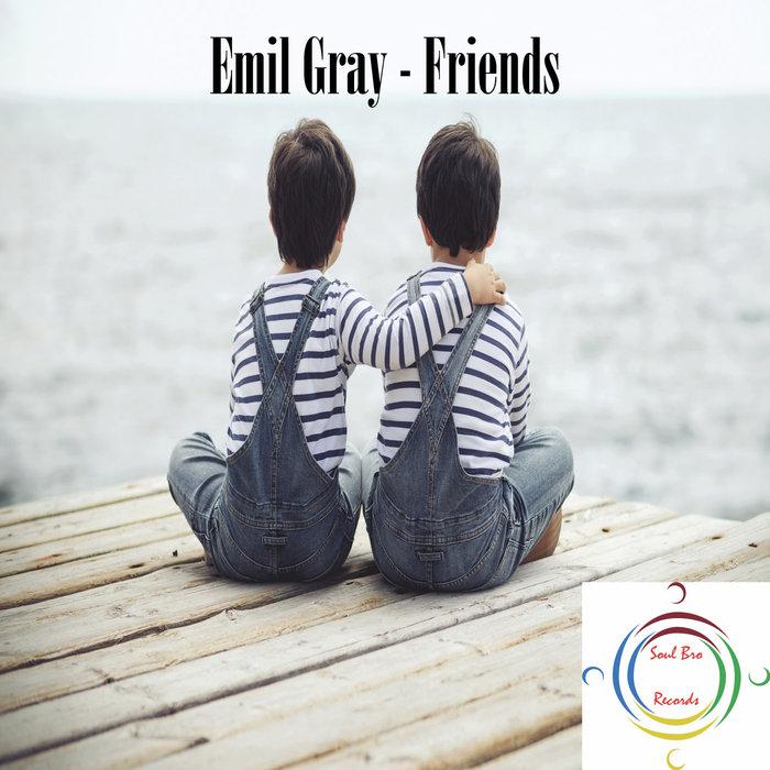 EMIL GRAY - Friends