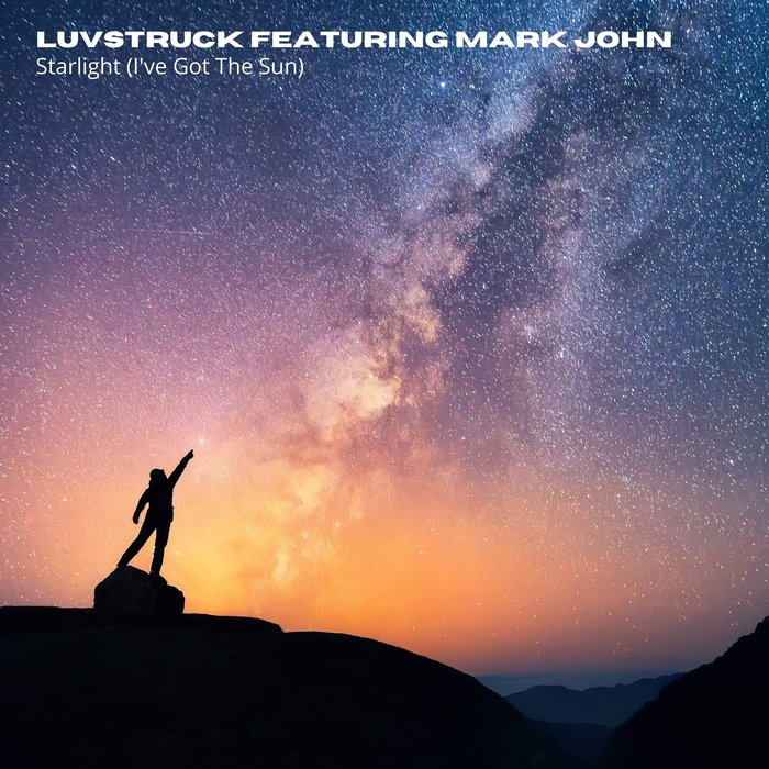 LUVSTRUCK - Starlight (I've Got The Sun)